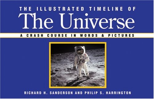 9781402736056: The Illustrated Timeline of the Universe: A Crash Course in Words & Pictures