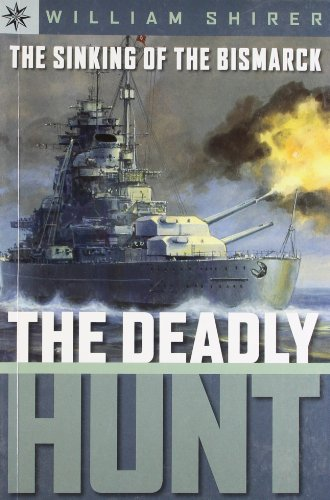 The Sinking of the Bismarck: The Deadly Hunt: Shirer, William L.