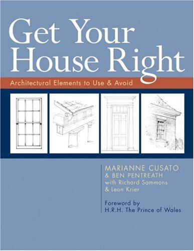 9781402736285: Get Your House Right: Architectural Elements to Use & Avoid