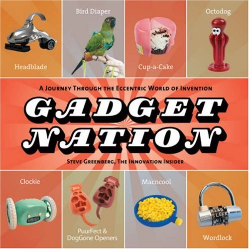 9781402736865: Gadget Nation: A Journey Through the Eccentric World of Invention