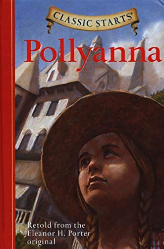 Pollyanna (Classic Starts Series): Porter, Eleanor H.
