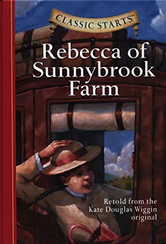 9781402736933: Classic Starts: Rebecca of Sunnybrook Farm: Retold from the Kate Douglas Wiggin Original