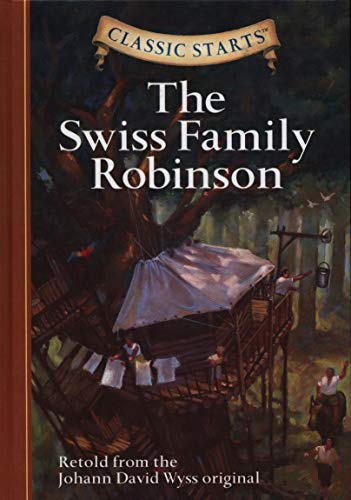 9781402736940: The Swiss Family Robinson: Retold from the Johann David Wyss Original (Classic Starts)