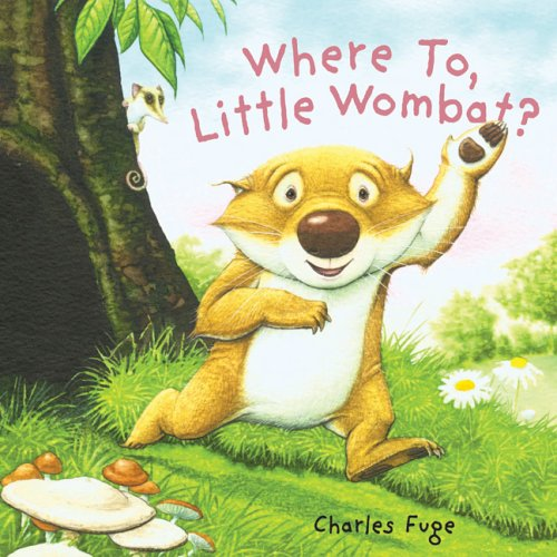 9781402736988: Where To, Little Wombat?