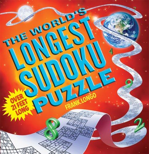 9781402737626: The World's Longest Sudoku Puzzle