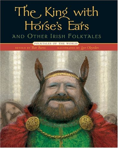 The King with Horse's Ears and Other Irish Folktales: Burns, Batt
