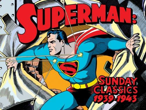 Superman: Sunday Classics: Strips 1-183, 1939-1943.: SIEGEL, Jerry and SHUSTER, Joe.