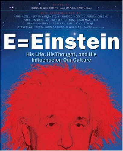 9781402737879: E = Einstein: His Life, His Thought, and His Influence on Our Culture