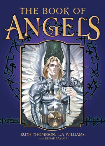 The Book of Angels: Todd Jordan; Illustrator-Ruth Thompson; Illustrator-L.A. Williams; ...