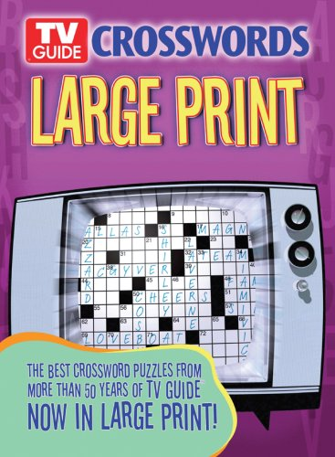 TV Guide Crosswords Large Print: The Best Crossword Puzzles from More Than 50 Years of TV Guide Now...