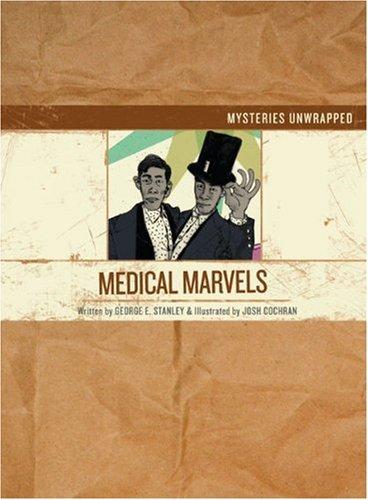 Mysteries Unwrapped: Medical Marvels: Stanley, George Edward