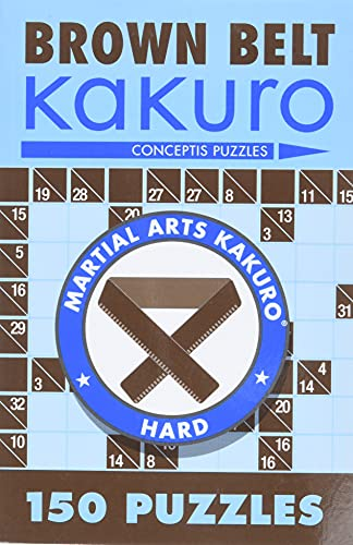 9781402739354: Brown Belt Kakuro: 150 Puzzles (Martial Arts Puzzles)