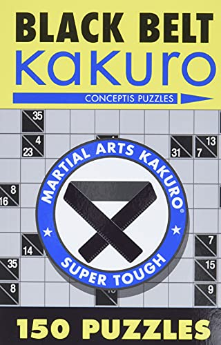 9781402739361: Black Belt Kakuro: 150 Puzzles (Martial Arts Kakuro)