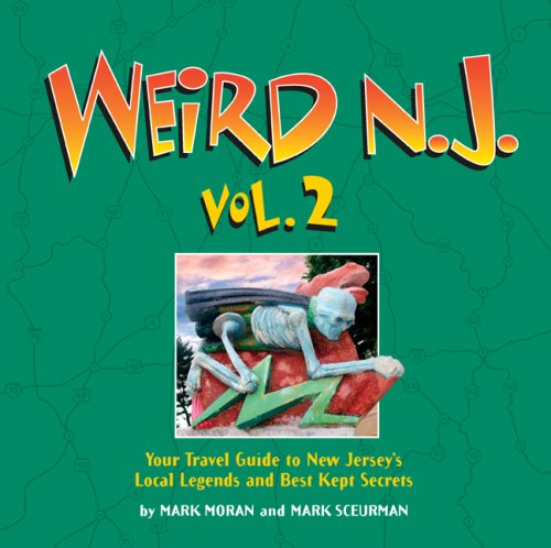 9781402739415: Weird N.J., Vol. 2: Your Travel Guide to New Jersey's Local Legends and Best Kept Secrets