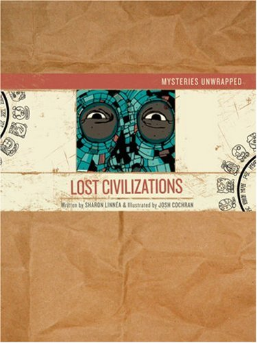 9781402739842: Mysteries Unwrapped: Lost Civilizations