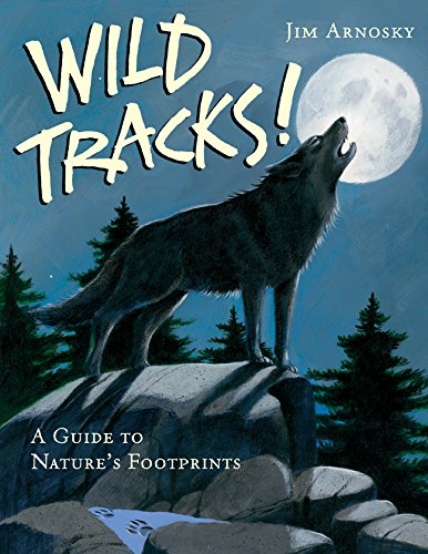 9781402739859: Wild Tracks!: A Guide to Nature's Footprints