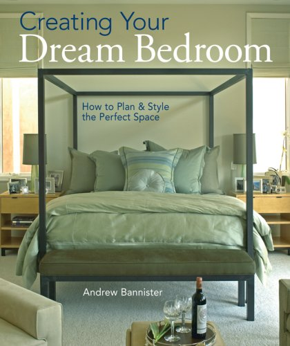9781402739941: Creating Your Dream Bedroom: How to Plan & Style the Perfect Space