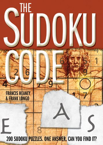 9781402740091: The Sudoku Code: 200 Sudoku Puzzles. One Answer. Can You Find It?