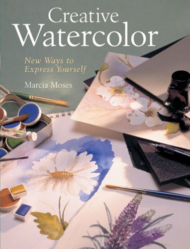 9781402740473: Creative Watercolor: New Ways to Express Yourself