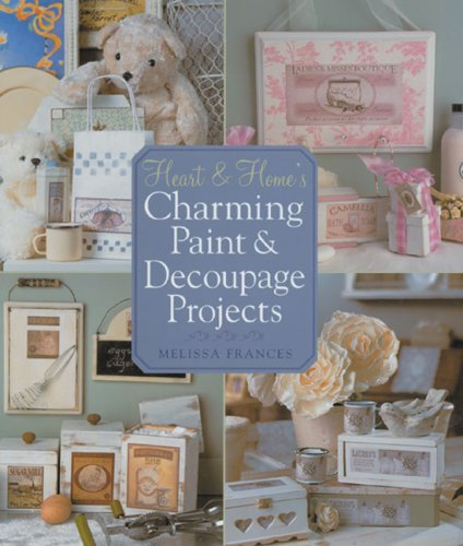 9781402740541: Heart & Home's Charming Paint & Decoupage Projects
