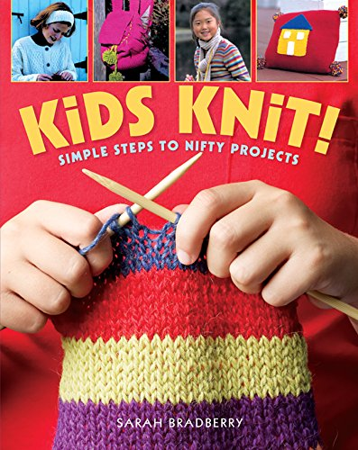 9781402740572: Kids Knit!: Simple Steps to Nifty Projects