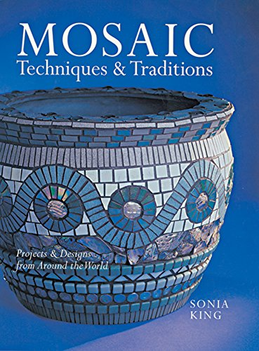 9781402740619: Mosaic Techniques & Traditions: Projects & Designs from Around the World