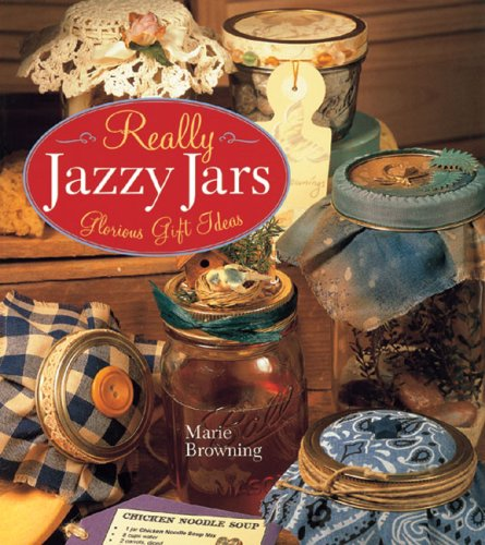 9781402740688: Really Jazzy Jars: Glorious Gift Ideas