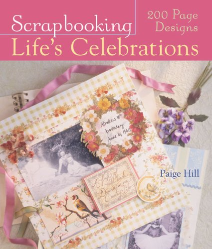 9781402740701: Scrapbooking Life's Celebrations: 200 Page Designs