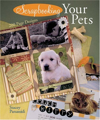 9781402740732: Scrapbooking Your Pets: 200 Page Designs
