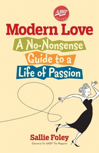 9781402740756: Modern Love: A No-Nonsense Guide to a Life of Passion (AARP®)