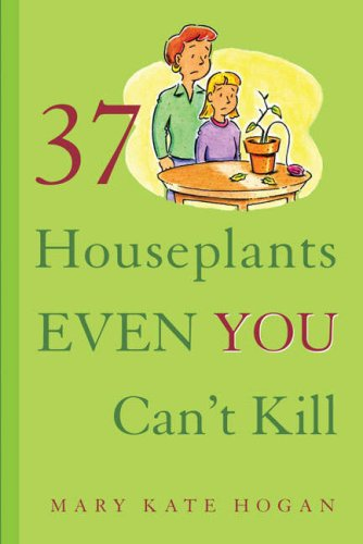 9781402740893: 37 Houseplants Even You Can't Kill