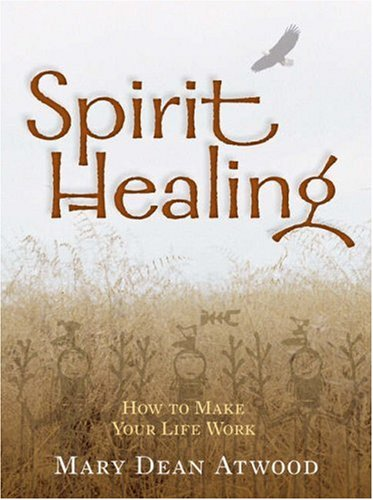 9781402741104: Spirit Healing: How to Make Your Life Work