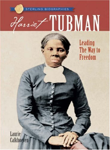 9781402741173: Sterling Biographies®: Harriet Tubman: Leading the Way to Freedom