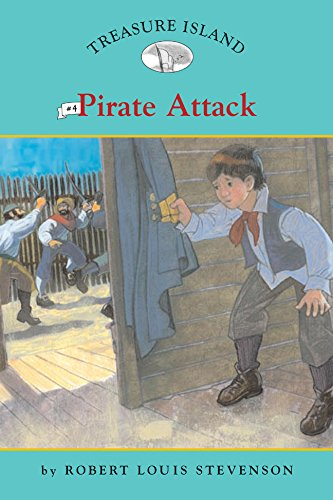Treasure Island #4: Pirate Attack (Easy Reader: Robert Louis Stevenson