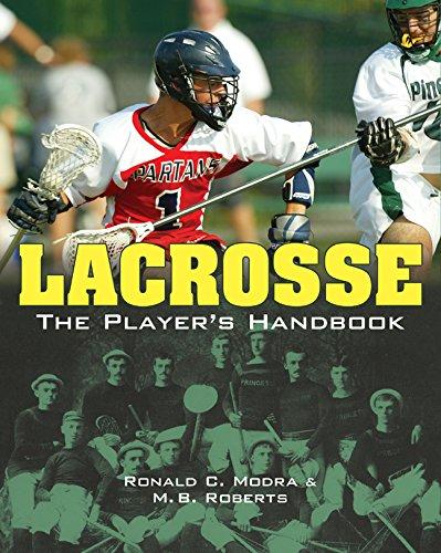 Lacrosse: The Player's Handbook: Roberts, M. B.