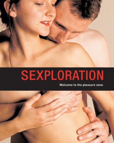 Sexploration: Welcome to the Pleasure Zone: Hankin, Lorna, Cassell