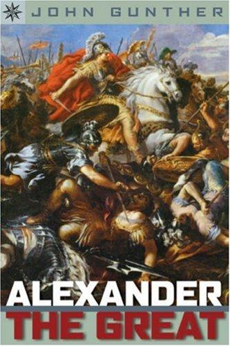 Alexander the Great: Gunther, John