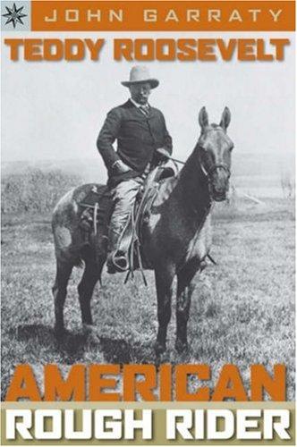 9781402741449: Teddy Roosevelt: American Rough Rider
