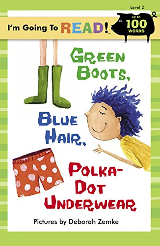 Green Boots, Blue Hair, Polka-Dot Underwear: 2 (I'm Going to Read Series): Pictures by Deborah...