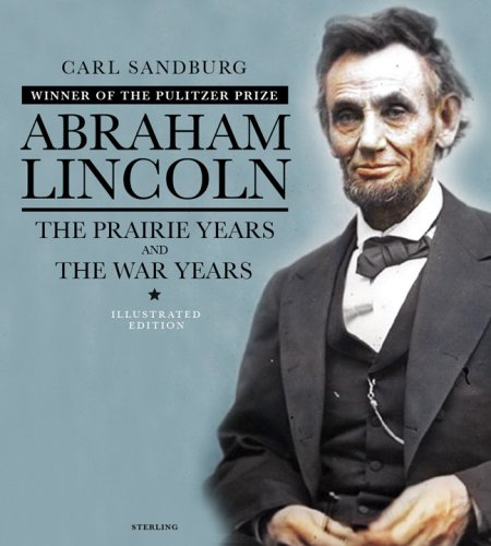 9781402742880: Abraham Lincoln: The Illustrated Edition: The Prairie Years and The War Years (The Illustrated Editions)