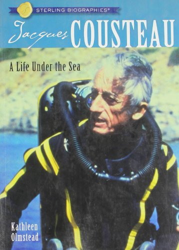 Sterling Biographies®: Jacques Cousteau: A Life Under the Sea (1402744404) by Kathleen Olmstead