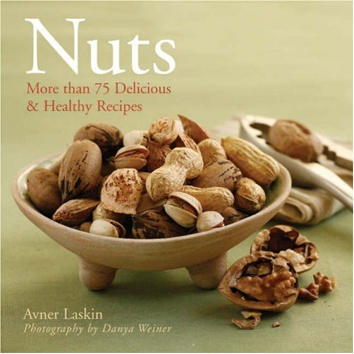 9781402744693: Nuts: More than 75 Delicious & Healthy Recipes