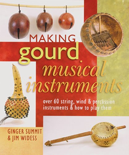 9781402745034: Making Gourd Musical Instruments: Over 60 String, Wind & Percussion Instruments & How to Play Them