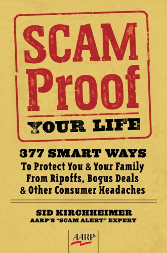 Scam-Proof Your Life: 377 Smart Ways to: Kirchheimer, Sid