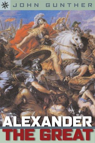 Alexander the Great: John Gunther