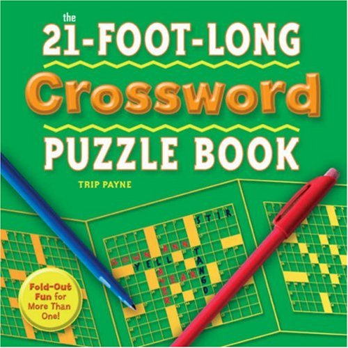 The 21-Foot-Long Crossword Puzzle Book: Fold-Out Fun for More Than One!: Trip Payne