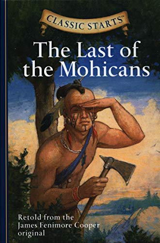 Classic Starts®: The Last of the Mohicans: James Fenimore Cooper