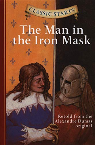 Classic Starts®: The Man in the Iron: Alexandre Dumas