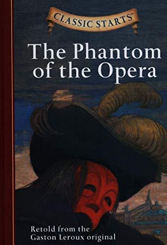 Classic Starts?: The Phantom of the Opera (Classic StartsTM Series): Gaston Leroux