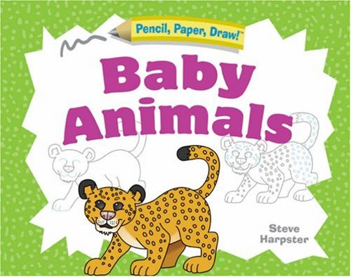 9781402746789: Pencil, Paper, Draw!®: Baby Animals